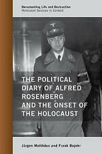 The Political Diary of Alfred Rosenberg and the Onset of the Holocaust (Document