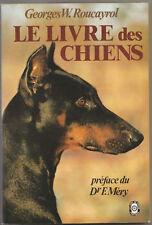Georges W. ROUCAYROL - Le livre des chiens - 1979 - poche - comme neuf