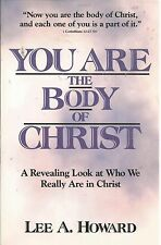 You Are the Body of Christ : A Revealing Look at Who We Really Are in Christ...