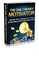 The Daily Money Motivator + 10 Free eBooks With Resell rights ( PDF )