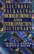 Electronic Packaging, Microelectronics, and Interconnection Dictionary-ExLibrary