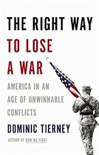The Right Way to Lose a War: America in an Age of