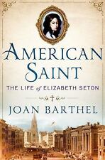 NEW - American Saint: The Life of Elizabeth Seton by Barthel, Joan