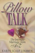 Pillow Talk: The Intimate Marriage from A to Z by Linamen, Karen Scalf