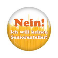 Kiwikatze® Buttons Rente: Nein! Ich will keinen Seniorenteller! 37mm