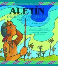 Cuentos y Mitos de America Latina: Aletin y el Dia Que el Cielo Se Vino Abajo by