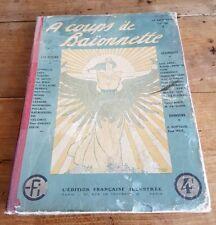 RARE EO 1916 A COUPS DE BAÏONNETTE N° 3 RELIURE ÉDITEUR + LA BAÏONNETTE 27 À 39