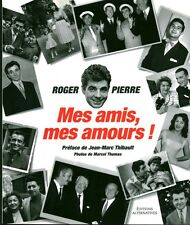 Livre mes amis, mes amours  Roger-Pierre book