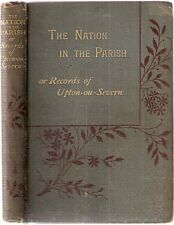 The Nation in the Parish, or Records of Upton-on-Severn incld Castle Hanley 1884