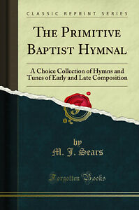 The Primitive Baptist Hymnal (Classic Reprint)