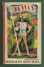 MAGDALEN KING-HALL - JEHAN OF THE READY FISTS 1ST PUFFIN P/B 1945
