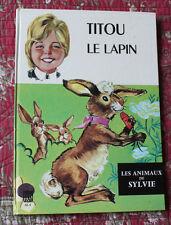 1973 Enfantina Titou le lapin Animaux de Sylvie Livre enfant vintage éducatif