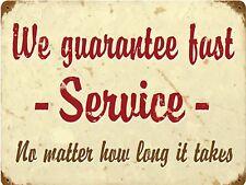 Fast Service Guarantee No Matter How Long Funny Retro Vintage Metal Sign 9x12