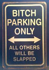 Bitch Parking Metal Sign / Vintage Garage Wall Decor (30 x 20cm)