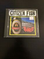 Citizen Fish - Thirst CD Subhumans Punk Rock Hardcore