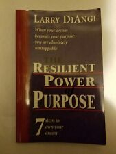 The Resilient Power of Purpose : 7 Steps to Own Your Dream by Larry DiAngi (199…