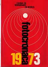 Fotocronaca 1973 - Cassa di Risparmio di Roma - Nuovo da deposito libreria
