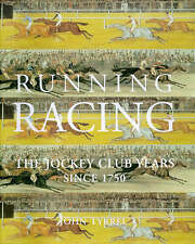 Running Racing: Jockey Club Years from 1750 by John Tyrrel, Michael Tanner (Hardback, 1998)