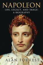Napoleon: Life, Legacy, and Image: A Biography, Forrest, Alan, Used; Good Book