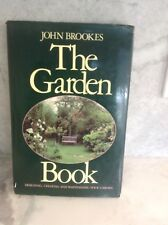 Garden Book : Designing, Creating and Maintaining Your Garden John Brookes 1986