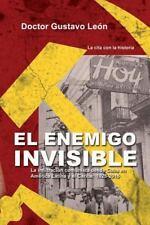 El Enemigo Invisible : La Infiltracion Comunista Desde Cuba en America Latina...