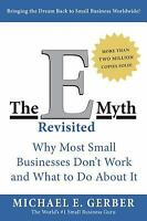 The E-Myth Revisited: Why Most Small Businesses Don't Work and What to Do...