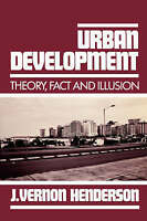 Urban Development. Theory, Fact and Illusion by Henderson, J. Vernon (Paperback