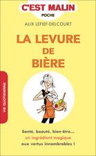LA LEVURE DE BIERE C'EST MALIN -  ALIX LEFIEF DELCOURT