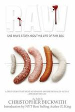 Raw: One Man's Story about His Life of Raw Sex (Paperback or Softback)