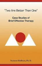 Two Are Better Than One: Case Studies of Brief Effective Therapy (Paperback or S
