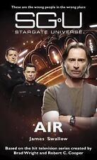 Stargate Universe: Air: SGU-01 by Swallow, James
