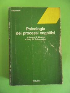 MOATES - SCHUMACHER. PSICOLOGIA DEI PROCESSI COGNITIVI. IL MULINO. 1985