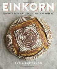 Einkorn: Recipes for Nature's Original Wheat (Paperback or Softback)
