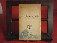 """Linati Carlo """"A vento e sole"""" – Società  Subalpina editrice, 1939 – I^ edizione"""