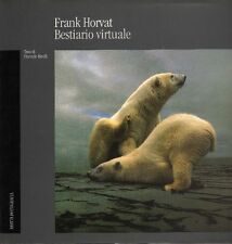 HORVAT Frank - Bestiario virtuale