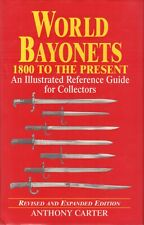 WORLD BAYONETS (1800 TO THE PRESENT) ILLUSTRATED REFERENCE GUIDE- Anthony Carter