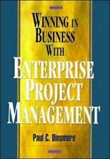 Winning in Business with Enterprise Project Management Dinsmore PMP, Paul C. Ha