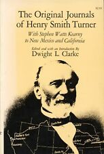 The ORIGINAL JOURNALS of HENRY SMITH TURNER Exploration New Mexico California