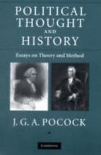 Political Thought and History : Essays on Theory and Method by J. G. A....