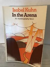 Vintage Isobel Kuhn In the Arena Book  An Autobiography. Vol 2  1997 Paperback