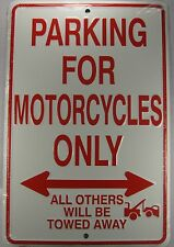 """MOTORCYCLE PARKING ONLY SIGN ALL OTHERS WILL BE TOWED METAL 8X12"""" FREE SHIPPING!"""