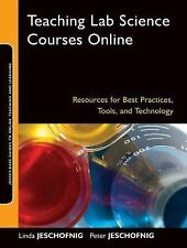 Teaching Lab Science Courses Online: Resources for Best Practices, Tools, and