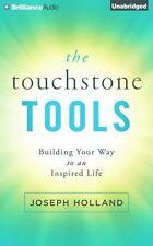 The Touchstone Tools : Building Your Way to an Inspired Life by Joseph...