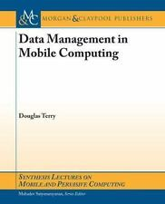 Data Management in Mobile Computing by Douglas Terry (2008, Book, Other)