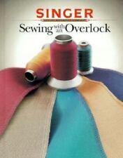Sewing With an Overlock (Singer Sewing Reference Library) Cy Decosse Hardcover