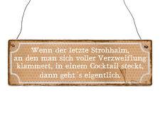 INTERLUXE Holzschild WENN DER LETZTE STROHHALM Spruch Alkohol Lustig Geschenk