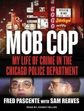 Mob Cop: My Life of Crime in the Chicago Police Department (MP3)