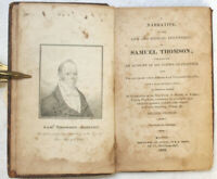 THOMSON Narrative of the Life and Medical Discoveries of Samuel Thomson; Co 1825