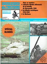 CONNAISSANCE DE L'HISTOIRE- N°56 Spécial Blindés -Allemands -Le Merkava