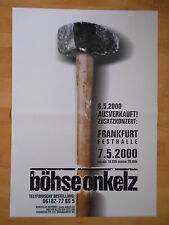 BÖHSE  ONKELZ  2000 FRANKFURT  +  Orig. Concert Poster - Konzert Plakat A1 NEU